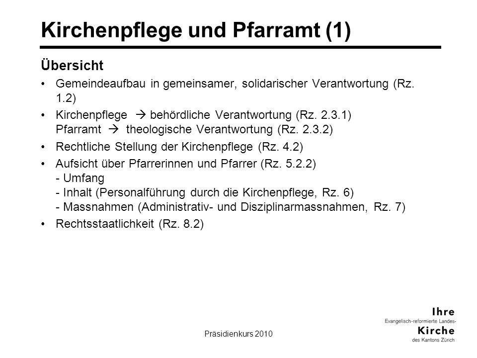 Präsidienkurs 201023 Kirchenpflege und Pfarramt (1) Übersicht Gemeindeaufbau in gemeinsamer, solidarischer Verantwortung (Rz. 1.2) Kirchenpflege behör