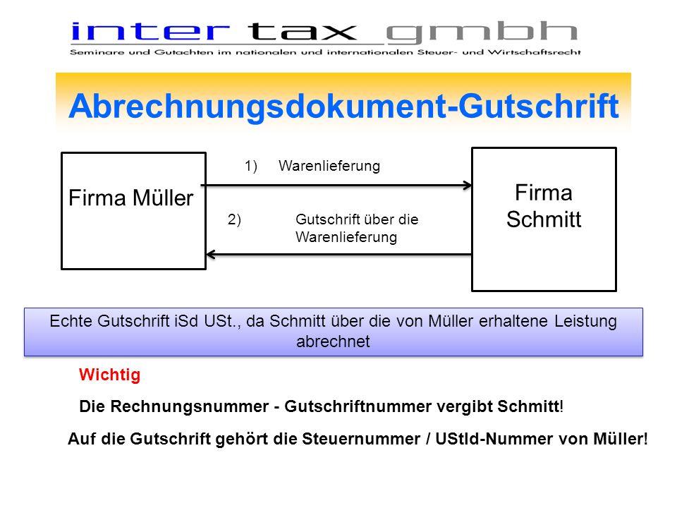 Abrechnungsdokument-Gutschrift Firma Müller Firma Schmitt 1) Warenlieferung 2)Gutschrift über die Warenlieferung Echte Gutschrift iSd USt., da Schmitt