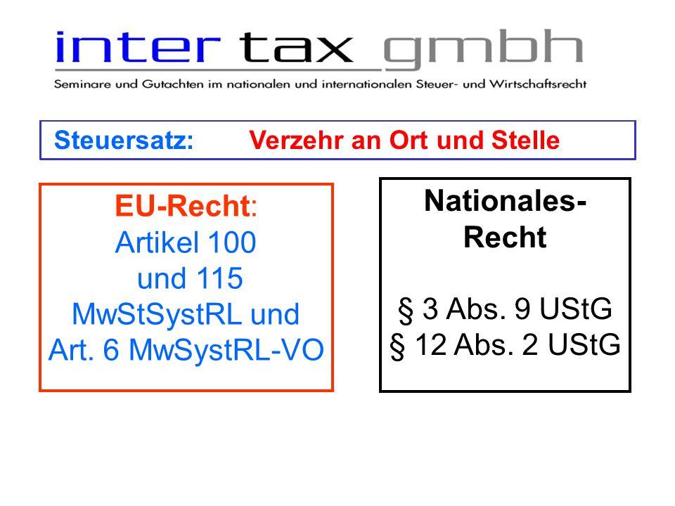 Steuersatz:Verzehr an Ort und Stelle EU-Recht: Artikel 100 und 115 MwStSystRL und Art. 6 MwSystRL-VO Nationales- Recht § 3 Abs. 9 UStG § 12 Abs. 2 USt