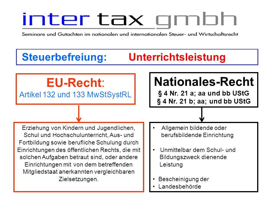 Steuerbefreiung:Unterrichtsleistung Nationales-Recht § 4 Nr. 21 a; aa und bb UStG § 4 Nr. 21 b; aa; und bb UStG Allgemein bildende oder berufsbildende