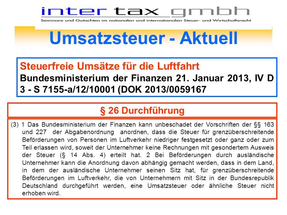 Umsatzsteuer - Aktuell Steuerfreie Umsätze für die Luftfahrt Bundesministerium der Finanzen 21. Januar 2013, IV D 3 - S 7155-a/12/10001 (DOK 2013/0059