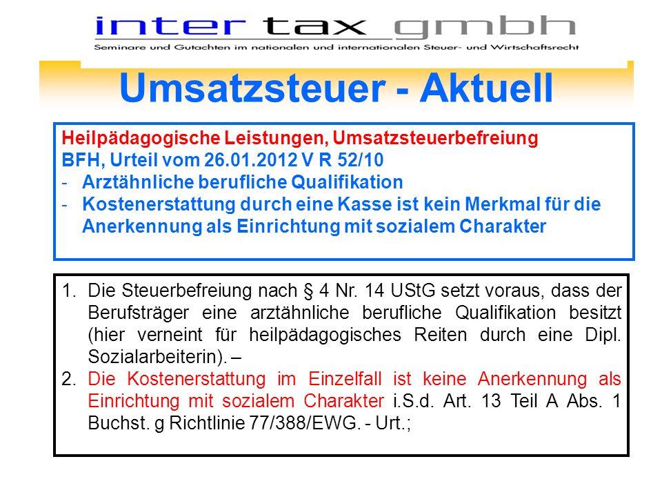 Umsatzsteuer - Aktuell Heilpädagogische Leistungen, Umsatzsteuerbefreiung BFH, Urteil vom 26.01.2012 V R 52/10 -Arztähnliche berufliche Qualifikation