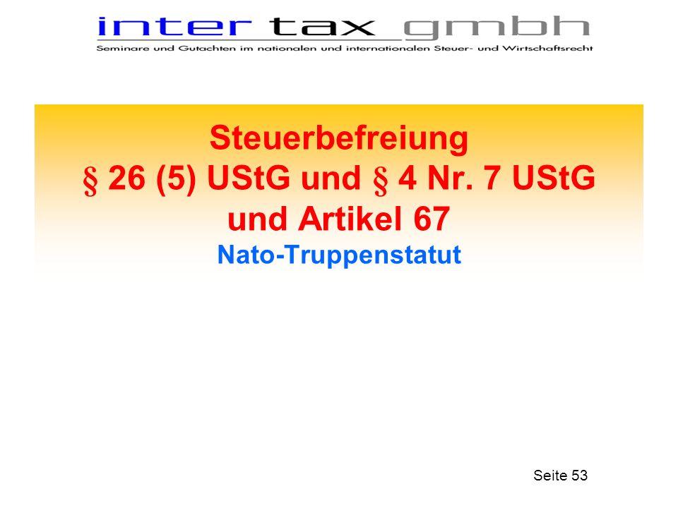 Steuerbefreiung § 26 (5) UStG und § 4 Nr. 7 UStG und Artikel 67 Nato-Truppenstatut Seite 53
