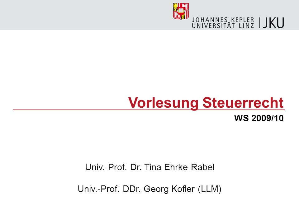 WS 2009/10Tina Ehrke-Rabel / Georg Kofler52 für sein Unternehmen ausgeführt –Beispiel Unternehmer X erwirbt einen PC, den er zu 70 % für seinen Job verwendet, zu 30 % wird er von den Söhnen benutzt.
