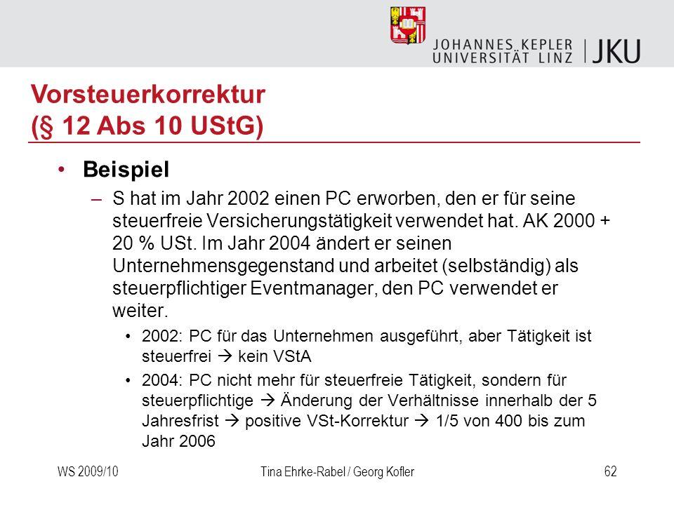 WS 2009/10Tina Ehrke-Rabel / Georg Kofler62 Beispiel –S hat im Jahr 2002 einen PC erworben, den er für seine steuerfreie Versicherungstätigkeit verwen
