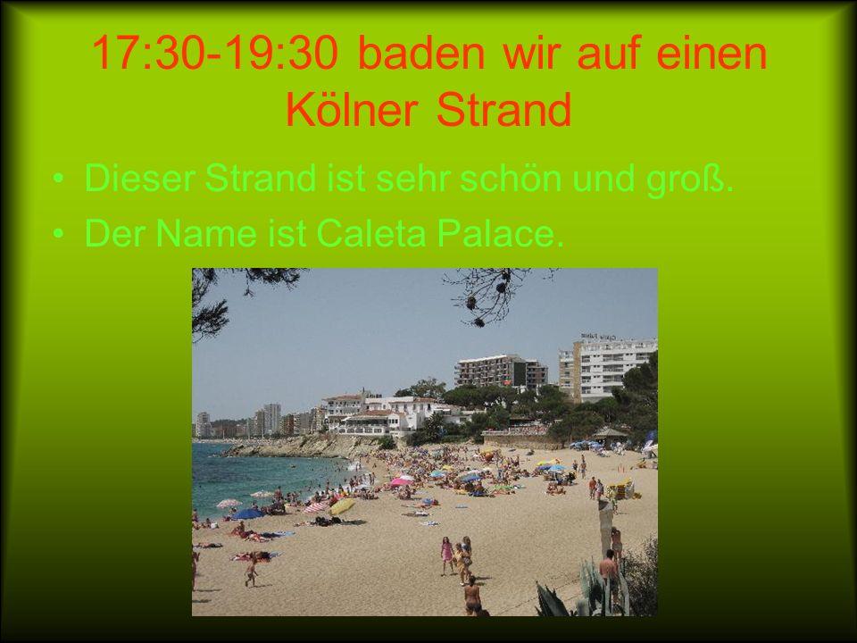 17:30-19:30 baden wir auf einen Kölner Strand Dieser Strand ist sehr schön und groß.