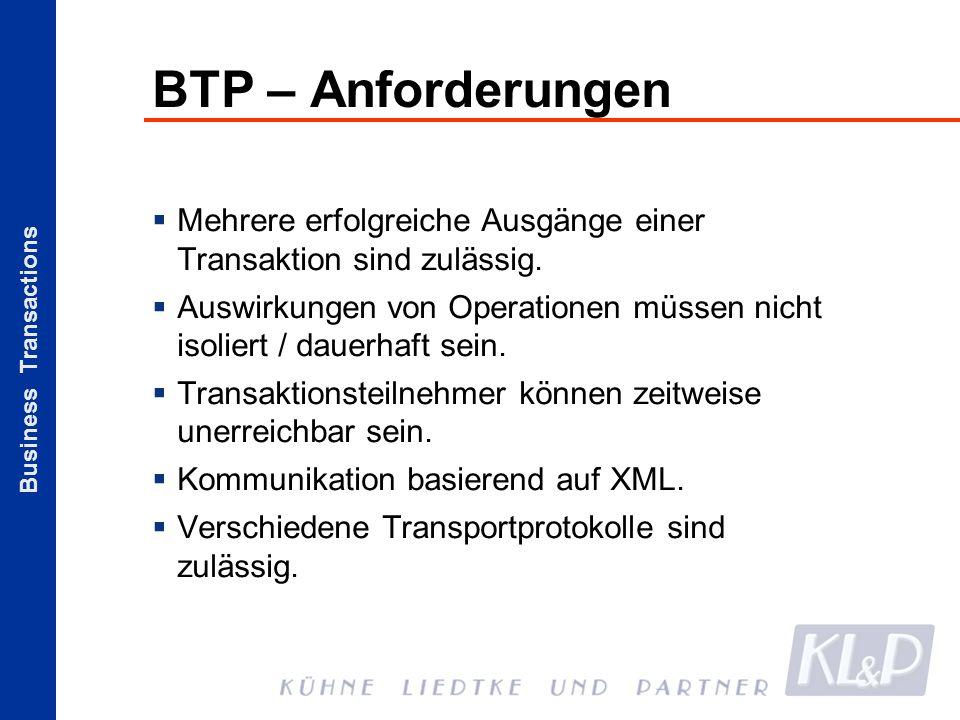 Business Transactions BTP – Anforderungen Mehrere erfolgreiche Ausgänge einer Transaktion sind zulässig. Auswirkungen von Operationen müssen nicht iso
