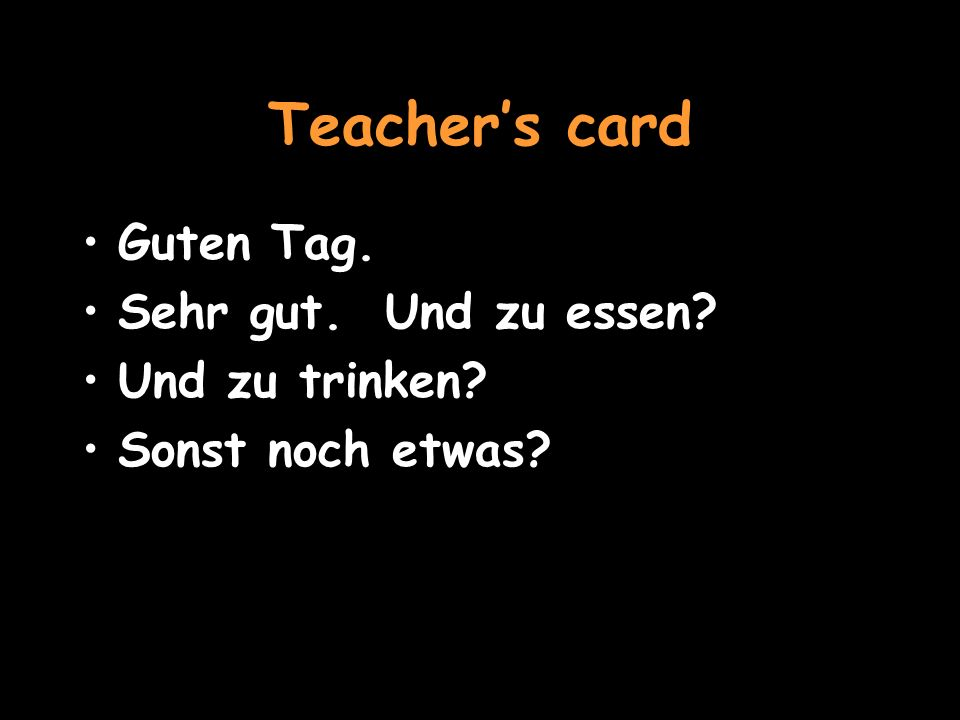 VOCAB Ich möchte – Id like Fisch – fish Rindfleisch – beef Hähnchen – chicken Gemüse – vegetables Pommes - chips Orangensaft – orange juice die Rechnung – the bill To go back to role-play, click herehere