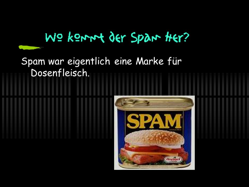 F.R.A.G.E. 1.: I.S.T. D.A.S. S.P.A.M.. WAS GENAU IST EIGENTLICH SPAM .