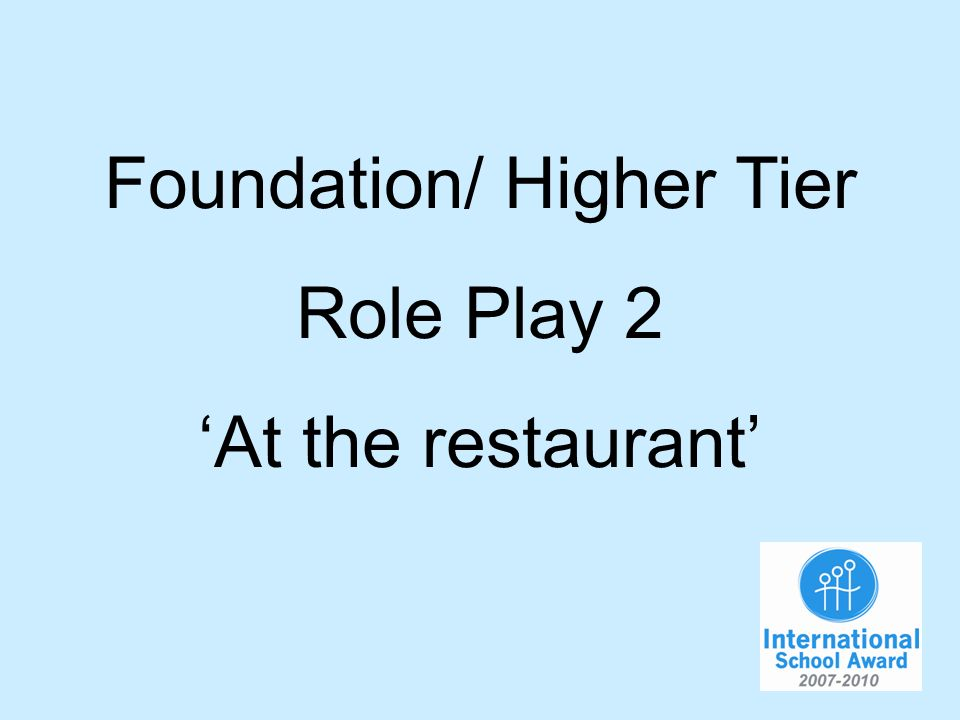 Foundation/ Higher Tier Role Play 2 At the restaurant