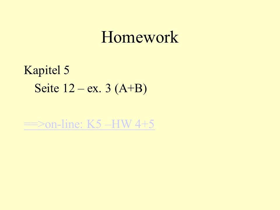 Homework Kapitel 5 Seite 12 – ex. 3 (A+B) ==>on-line: K5 –HW 4+5