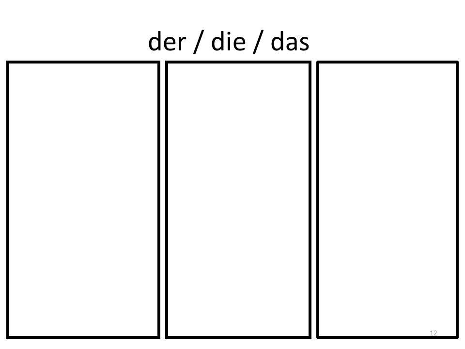 der / die / das 12