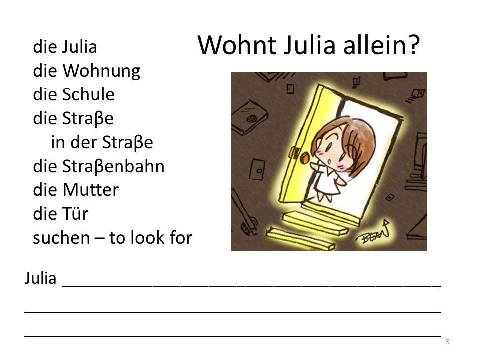 Wohnt Julia allein.