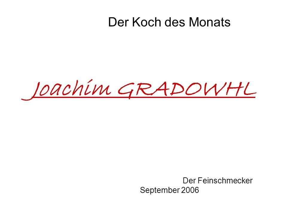 Joachim GRADOWHL Der Koch des Monats Der Feinschmecker September 2006