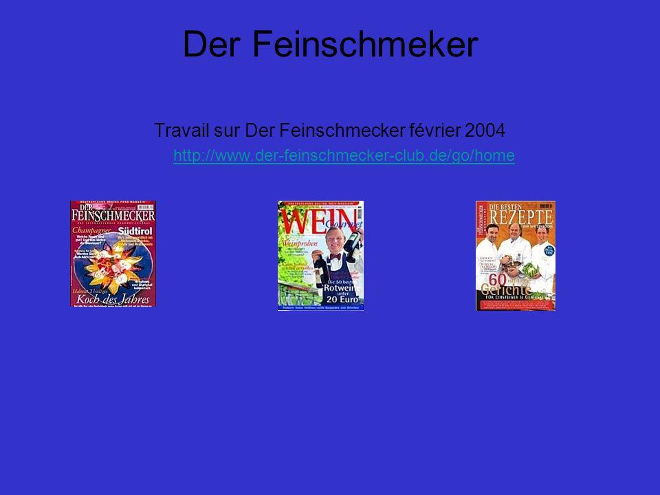 Der Feinschmeker Travail sur Der Feinschmecker février 2004 http://www.der-feinschmecker-club.de/go/home