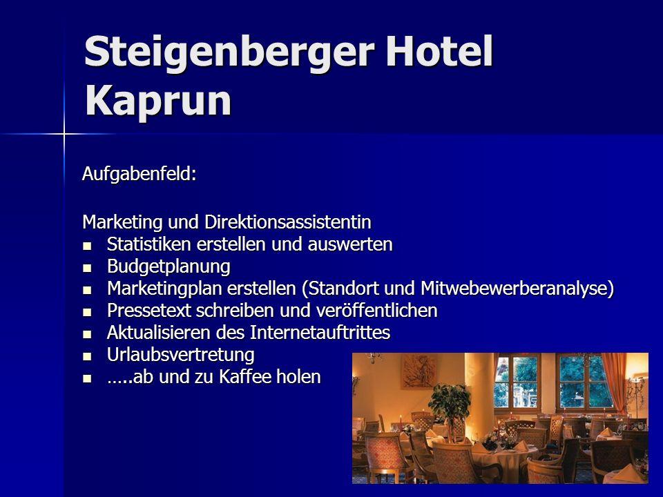 Steigenberger Hotel Kaprun Aufgabenfeld: Marketing und Direktionsassistentin Statistiken erstellen und auswerten Statistiken erstellen und auswerten B