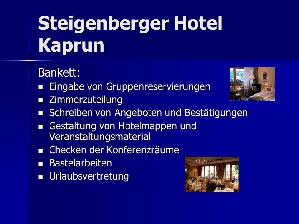 Steigenberger Hotel Kaprun Bankett: Eingabe von Gruppenreservierungen Eingabe von Gruppenreservierungen Zimmerzuteilung Zimmerzuteilung Schreiben von