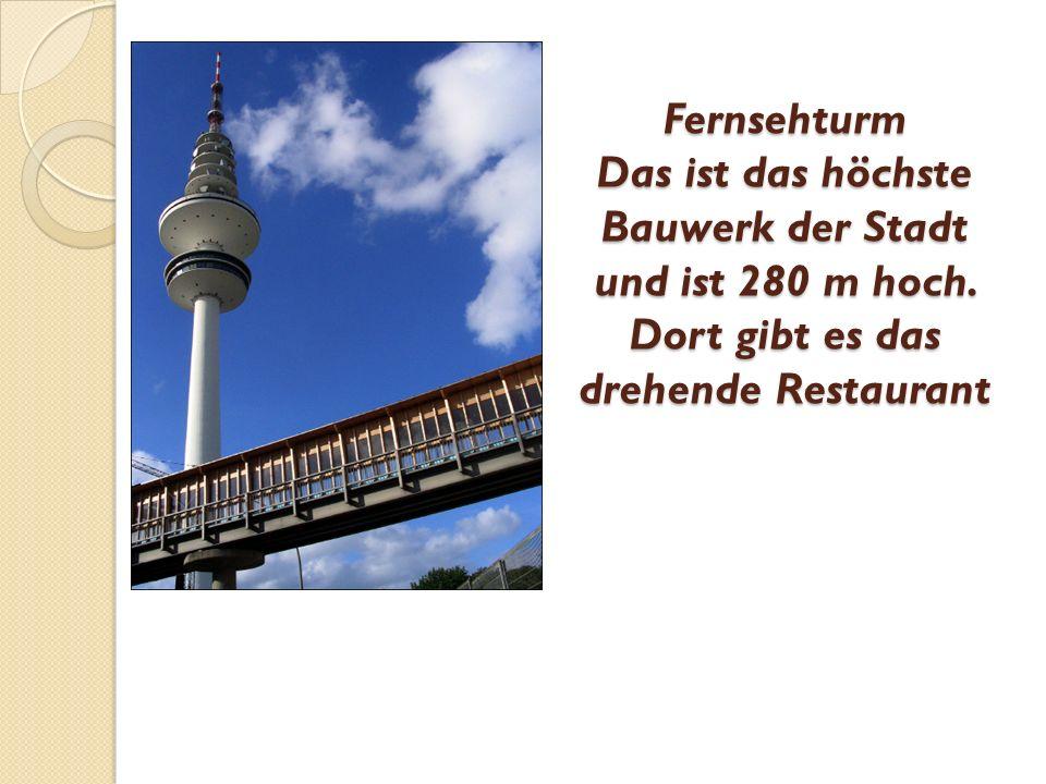 Fernsehturm Das ist das höchste Bauwerk der Stadt und ist 280 m hoch.