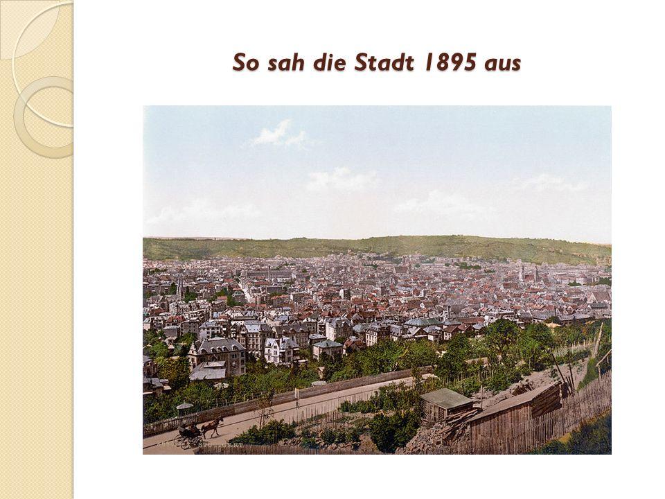 So sah die Stadt 1895 aus