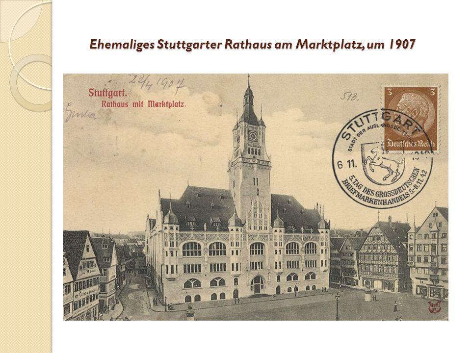 Ehemaliges Stuttgarter Rathaus am Marktplatz, um 1907