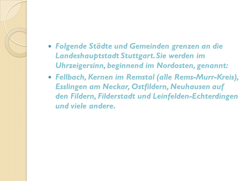 Folgende Städte und Gemeinden grenzen an die Landeshauptstadt Stuttgart.