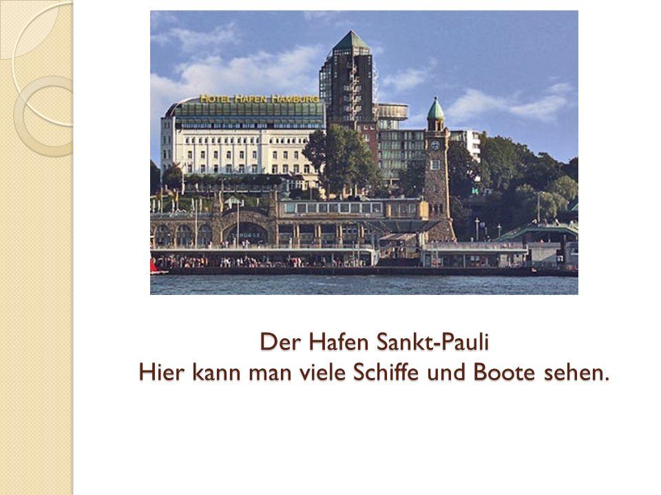 Der Hafen Sankt-Pauli Hier kann man viele Schiffe und Boote sehen.