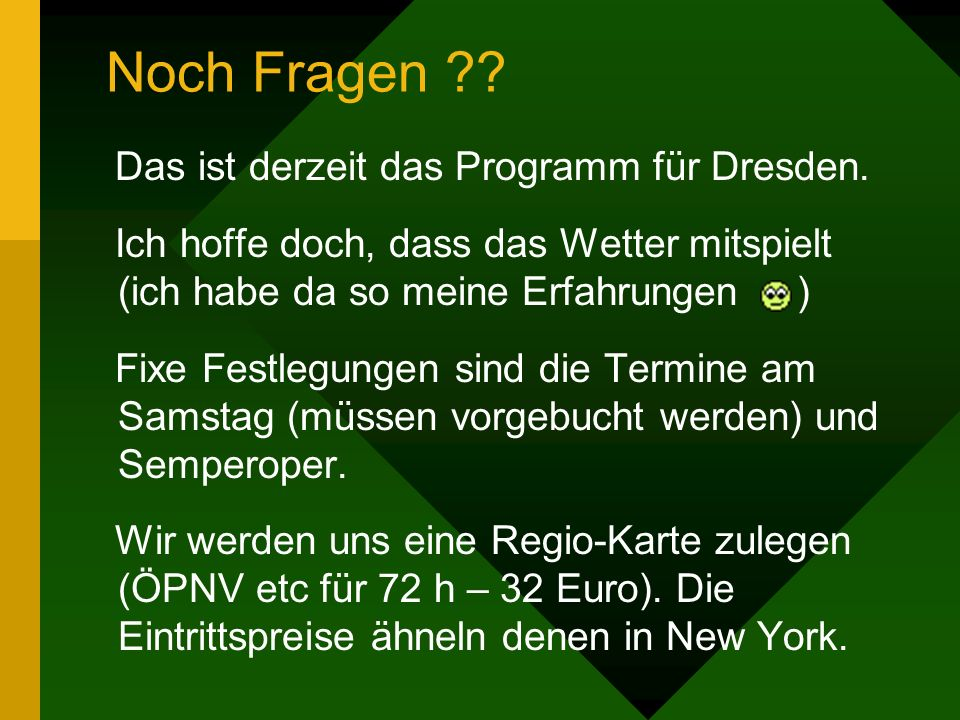 Sonntag, 04.05.2008 Dresden 10:30 Uhr – Führung Semperoper anschließend ?? Rückfahrt nach Eppingen