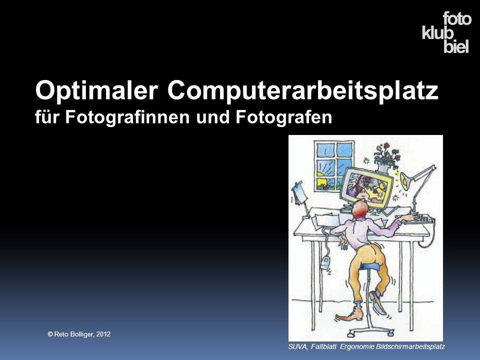 Optimaler Computerarbeitsplatz für Fotografinnen und Fotografen SUVA, Faltblatt Ergonomie Bildschirmarbeitsplatz © Reto Bolliger, 2012