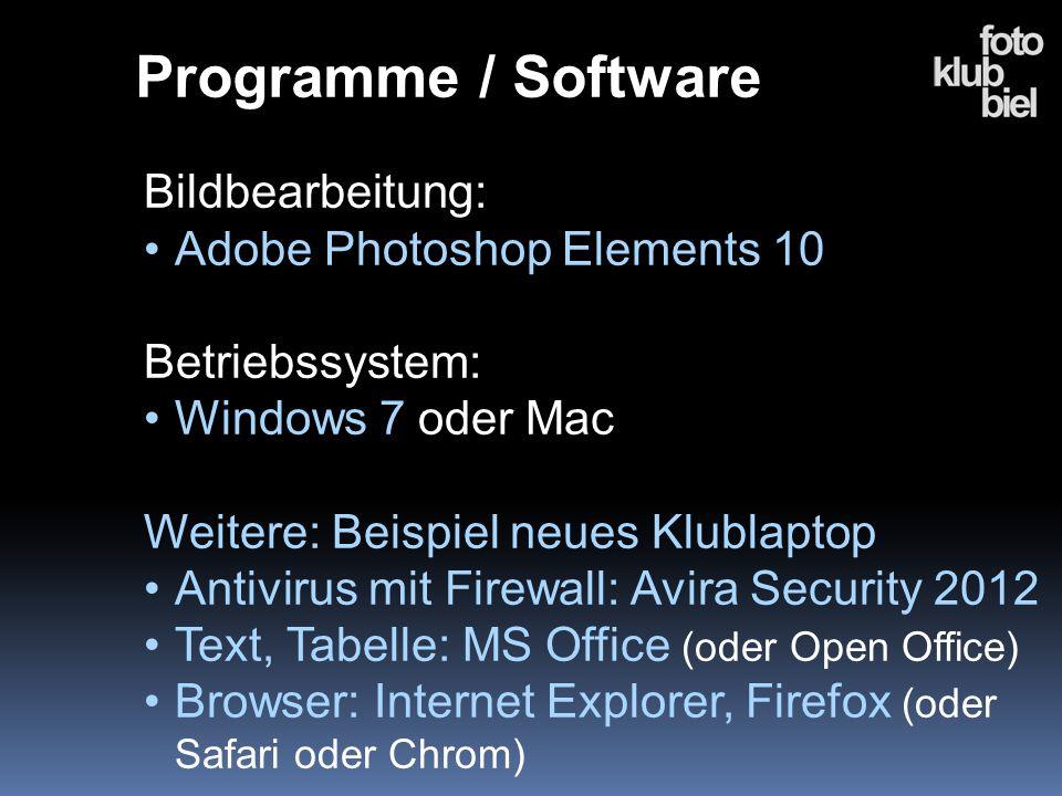 Programme / Software Bildbearbeitung: Adobe Photoshop Elements 10 Betriebssystem: Windows 7 oder Mac Weitere: Beispiel neues Klublaptop Antivirus mit