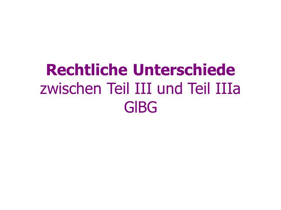 Rechtliche Unterschiede zwischen Teil III und Teil IIIa GlBG
