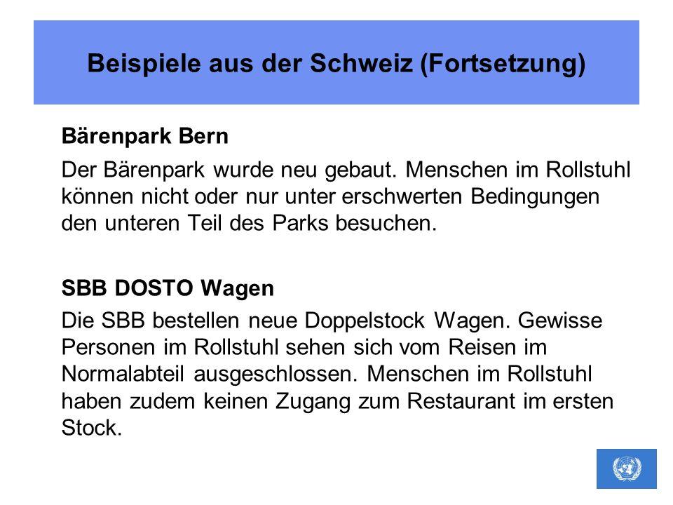 Beispiele aus der Schweiz (Fortsetzung) Bärenpark Bern Der Bärenpark wurde neu gebaut. Menschen im Rollstuhl können nicht oder nur unter erschwerten B