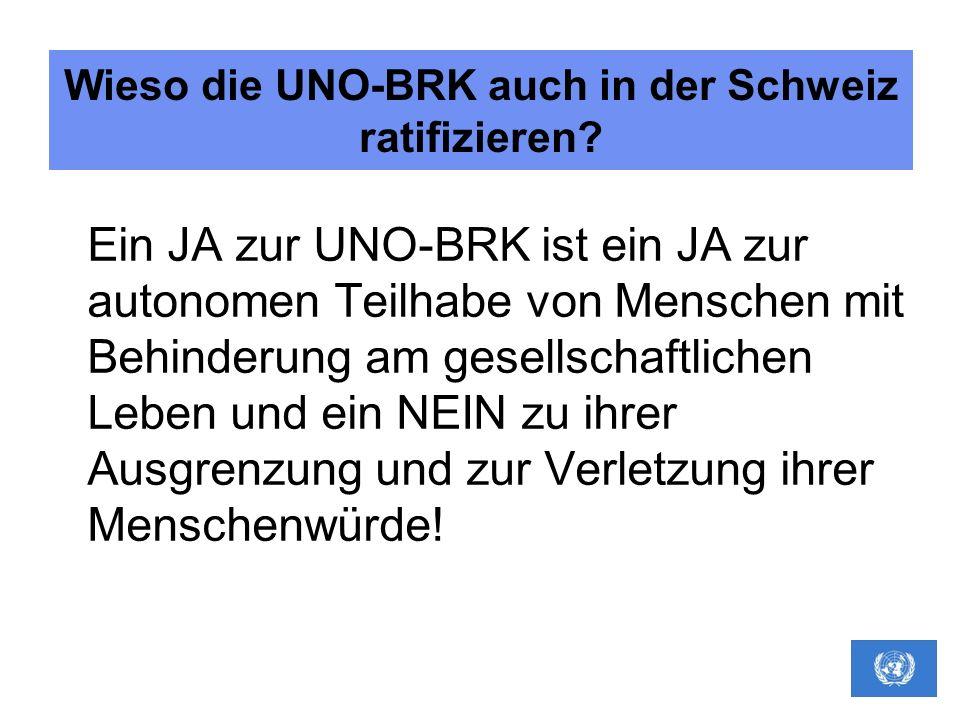 Wieso die UNO-BRK auch in der Schweiz ratifizieren? Ein JA zur UNO-BRK ist ein JA zur autonomen Teilhabe von Menschen mit Behinderung am gesellschaftl