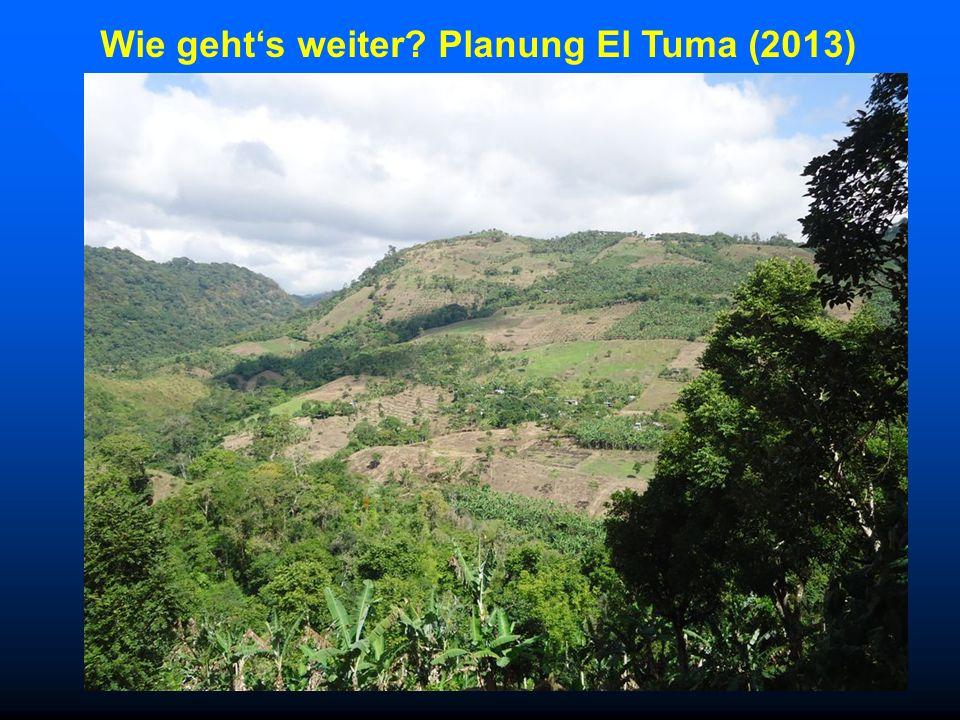 Wie gehts weiter? Planung El Tuma (2013)