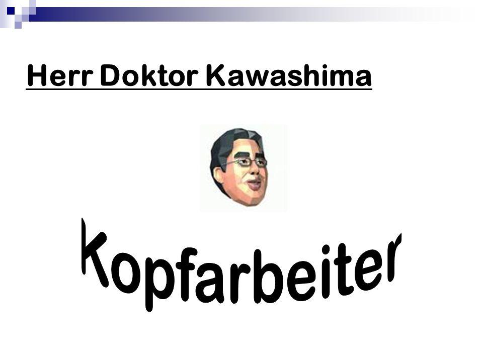Herr Doktor Kawashima