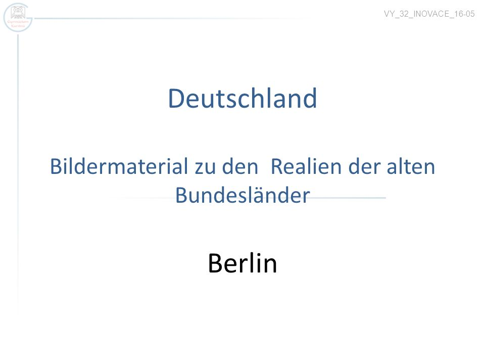 Deutschland Bildermaterial zu den Realien der alten Bundesländer Berlin VY_32_INOVACE_16-05