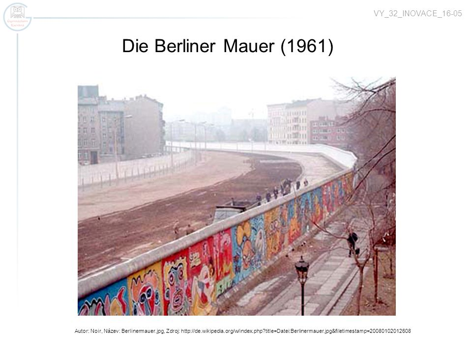 Autor: Noir, Název: Berlinermauer.jpg, Zdroj: http://de.wikipedia.org/w/index.php?title=Datei:Berlinermauer.jpg&filetimestamp=20080102012608 Bodensee
