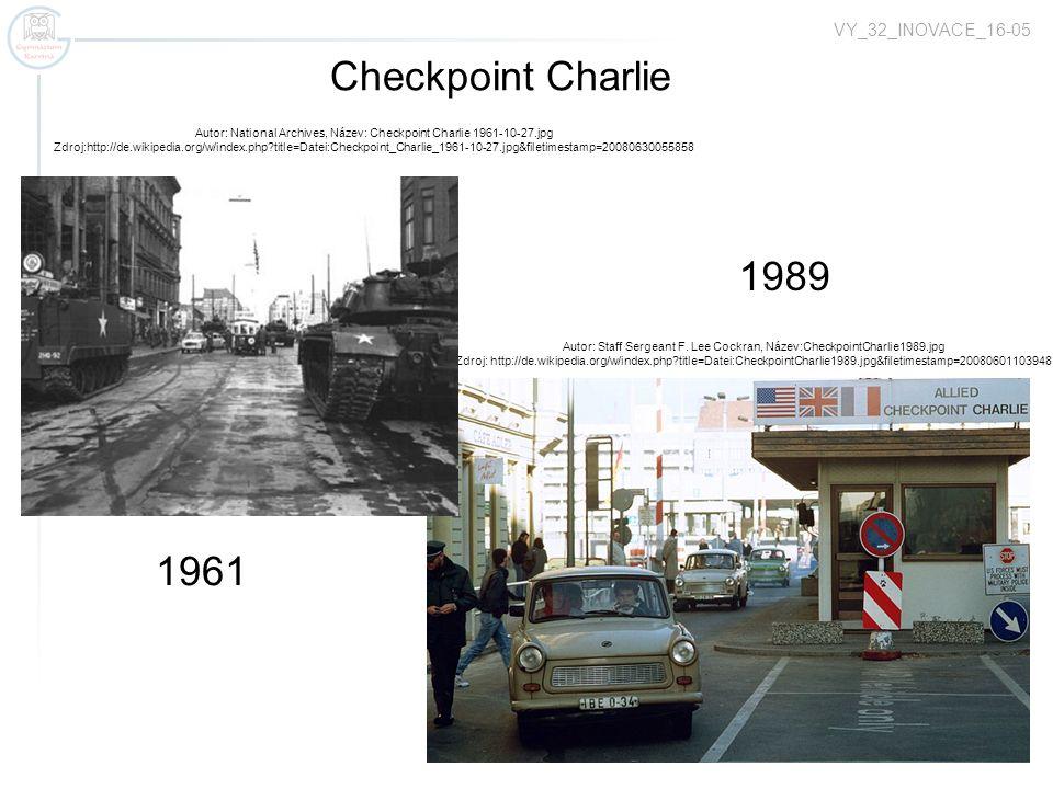 Checkpoint Charlie Autor: Staff Sergeant F. Lee Cockran, Název:CheckpointCharlie1989.jpg Zdroj: http://de.wikipedia.org/w/index.php?title=Datei:Checkp