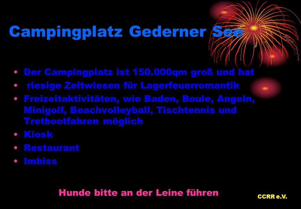 Campingplatz Gederner See Der Campingplatz ist 150.000qm groß und hat riesige Zeltwiesen für Lagerfeuerromantik Freizeitaktivitäten, wie Baden, Boule,