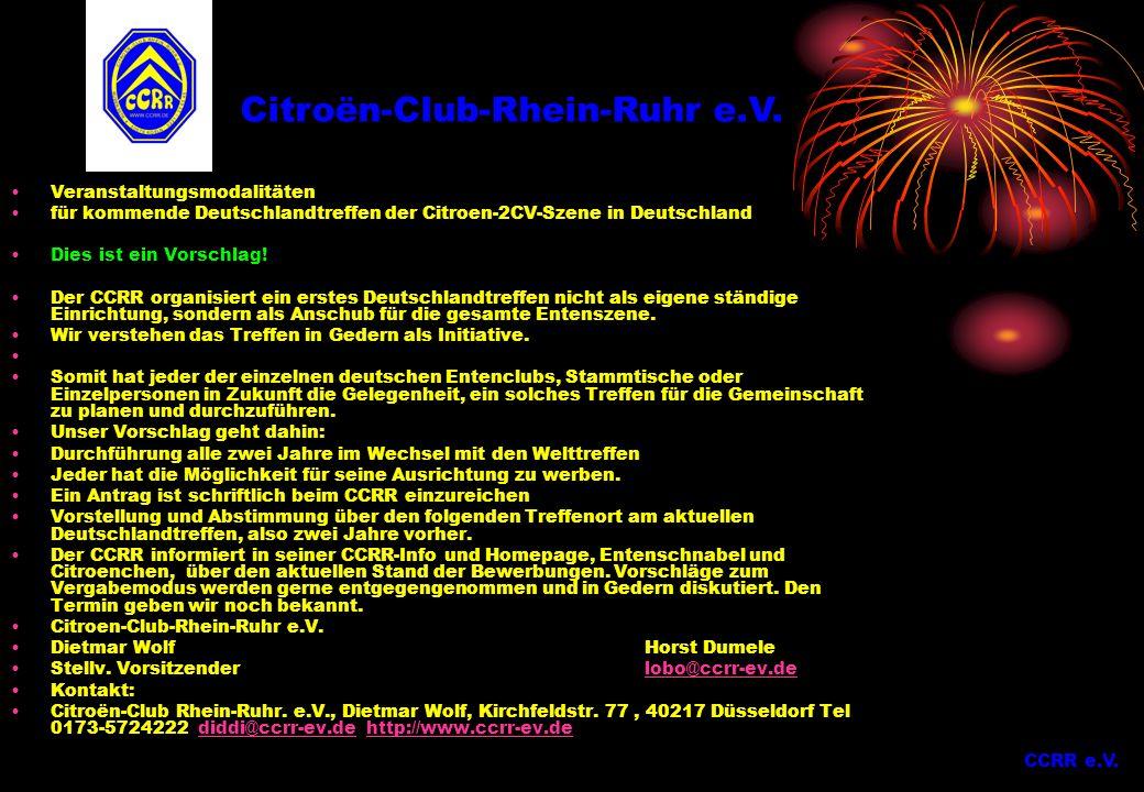 Veranstaltungsmodalitäten für kommende Deutschlandtreffen der Citroen-2CV-Szene in Deutschland Dies ist ein Vorschlag! Der CCRR organisiert ein erstes