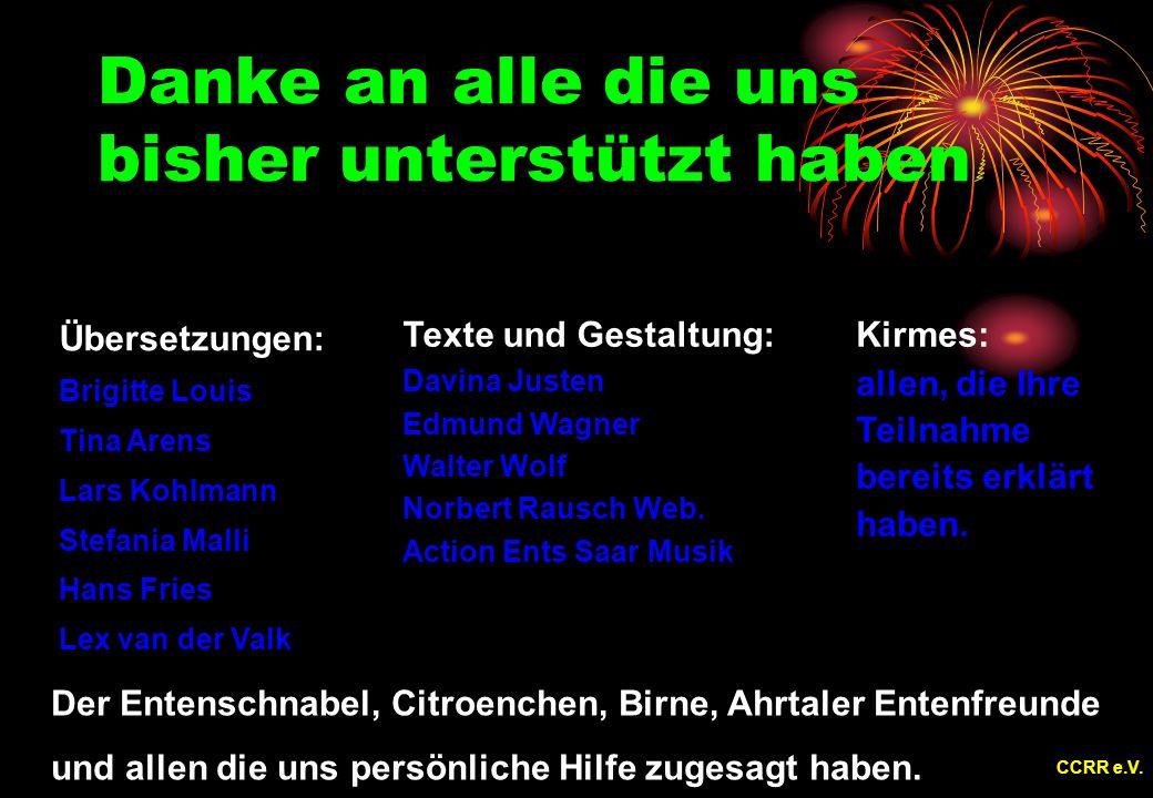 Danke an alle die uns bisher unterstützt haben Übersetzungen: Brigitte Louis Tina Arens Lars Kohlmann Stefania Malli Hans Fries Lex van der Valk Texte und Gestaltung: Davina Justen Edmund Wagner Walter Wolf Norbert Rausch Web.