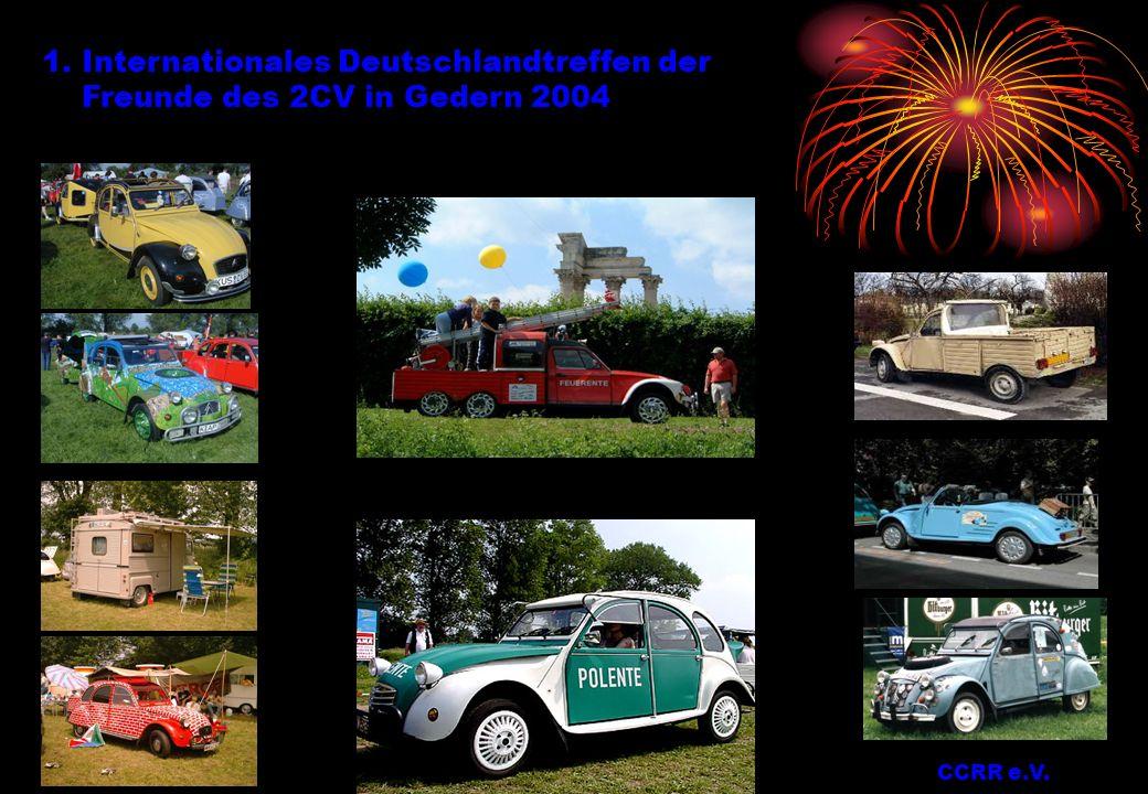 1.Internationales Deutschlandtreffen der Freunde des 2CV in Gedern 2004 CCRR e.V.