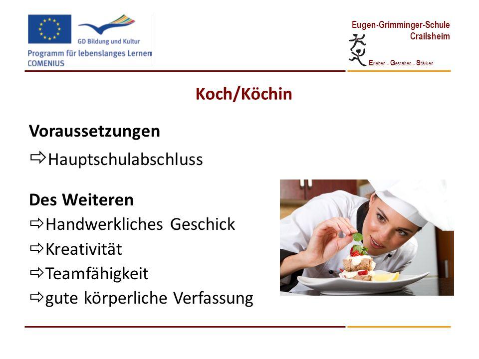 E rleben – G estalten – S tärken Eugen-Grimminger-Schule Crailsheim Koch/Köchin Voraussetzungen Hauptschulabschluss Des Weiteren Handwerkliches Geschi