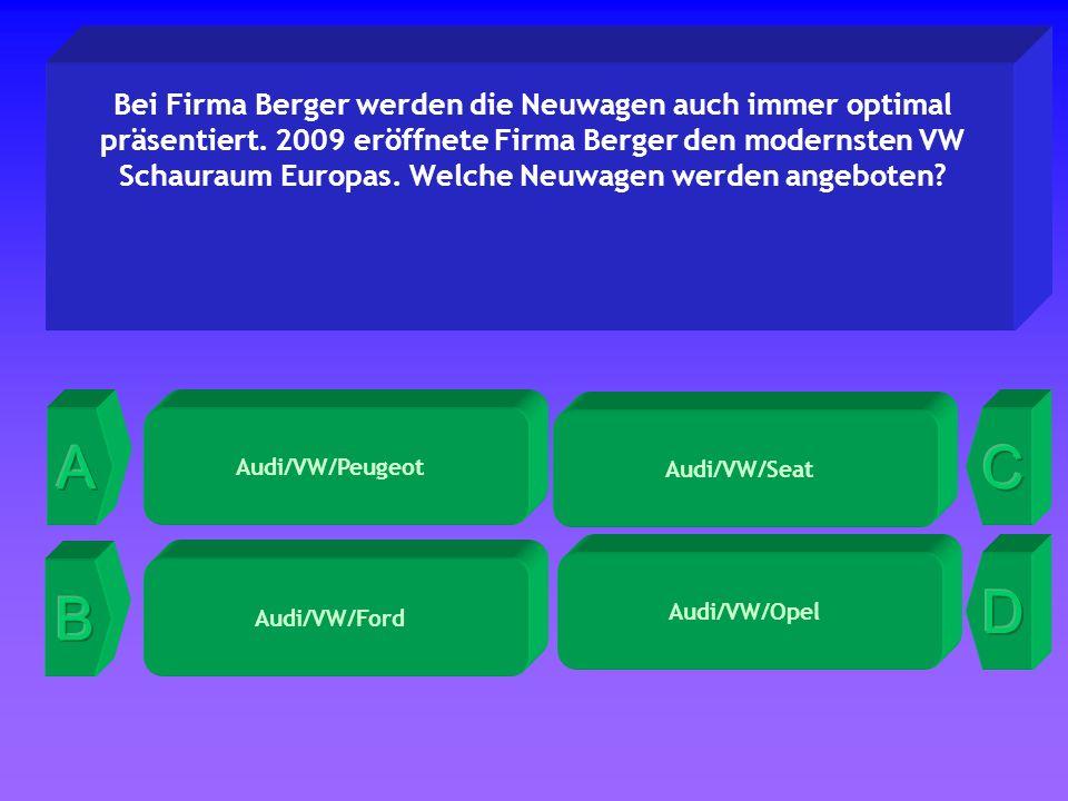 Audi/VW/Seat Bei Firma Berger werden die Neuwagen auch immer optimal präsentiert. 2009 eröffnete Firma Berger den modernsten VW Schauraum Europas. Wel