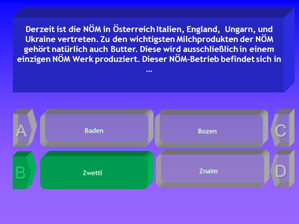 Bozen Derzeit ist die NÖM in Österreich Italien, England, Ungarn, und Ukraine vertreten.