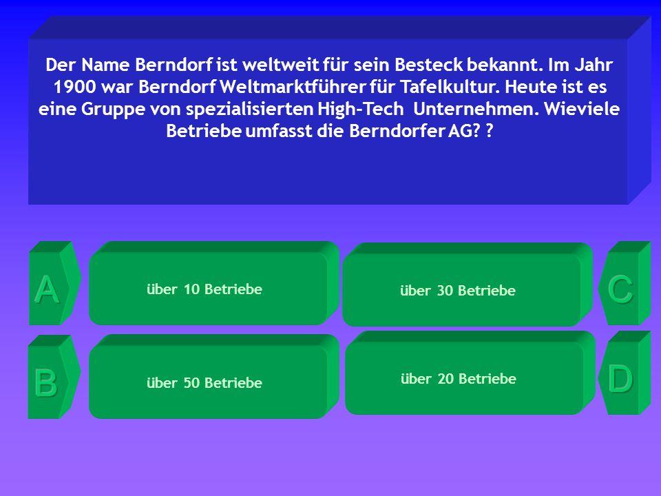 über 30 Betriebe Der Name Berndorf ist weltweit für sein Besteck bekannt.