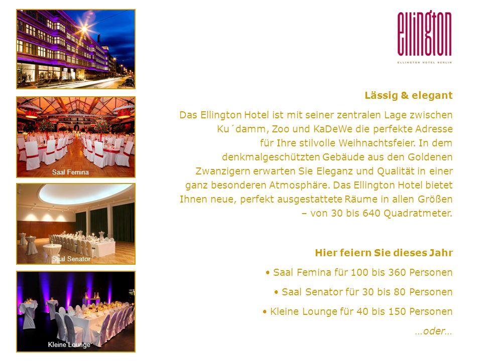 Lässig & elegant Das Ellington Hotel ist mit seiner zentralen Lage zwischen Ku´damm, Zoo und KaDeWe die perfekte Adresse für Ihre stilvolle Weihnachtsfeier.