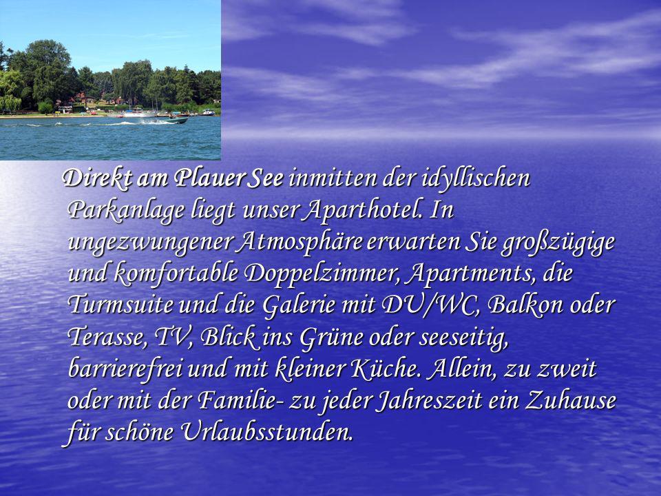 Direkt am Plauer See inmitten der idyllischen Parkanlage liegt unser Aparthotel.