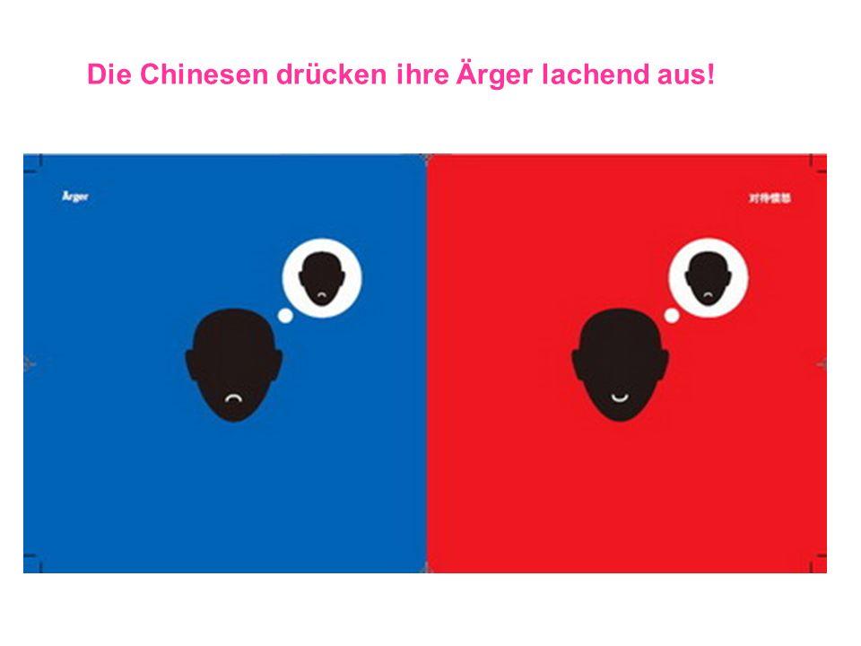 Die Chinesen drücken ihre Ärger lachend aus!
