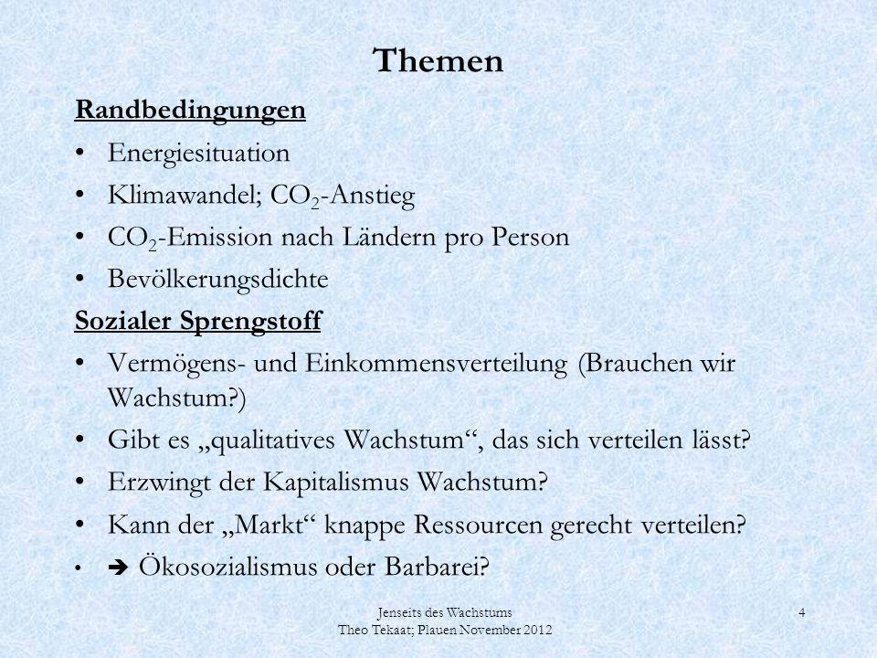 Jenseits des Wachstums Theo Tekaat; Plauen November 2012 45 Das ist Unsinn.