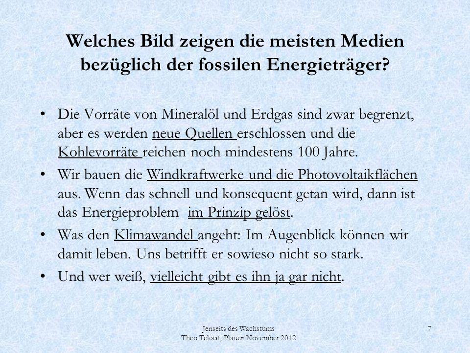 Jenseits des Wachstums Theo Tekaat; Plauen November 2012 58 Aufgabe: Wie reduzieren wir die CO2-Emission.